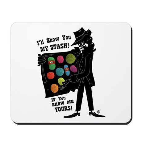 I'll Show You My Stash Mousepad