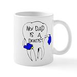 My dad is a Dentist Mug