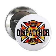 "Fire Dispatcher 2.25"" Button"