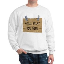 WILL BELAY FOR BEER Sweatshirt
