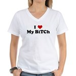 I Love My BiTCh Women's V-Neck T-Shirt