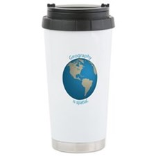 Geography is Spatial Ceramic Travel Mug