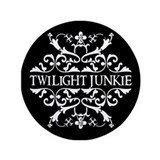 Twilight Junkie 3.5&quot; Button