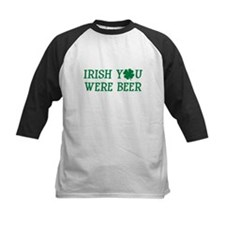 IRISH YOU WERE BEER FUNNY ST Tee