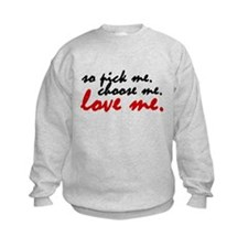 So Pick Me Sweatshirt