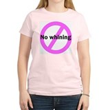 No Whining Women's Pink T-Shirt