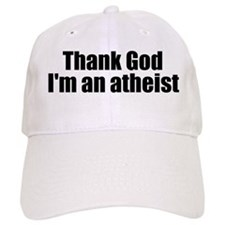 Thank god I'm an atheist Baseball Cap
