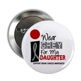 "I Wear Grey For My Daughter 9 2.25"" Button"