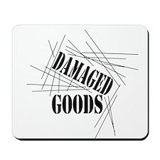 Damaged Goods Mousepad