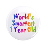 "World's Smartest 1 Year Old. 3.5"" Button"