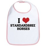 I Love Standardbred Horses Bib
