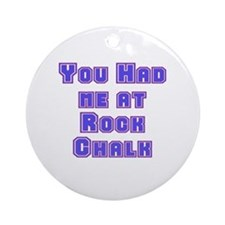 You Had Me At . . . Ornament (Round)