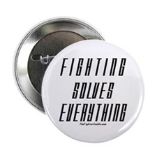 "Fighting Solves Everything-w/ 2.25"" Button (1"