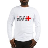 4 Out Of 5 Doctors Prefer Me Long Sleeve T-Shirt
