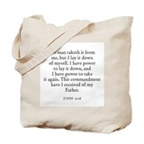 JOHN  10:18 Tote Bag