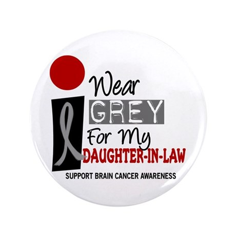 "I Wear Grey For My Daughter-In-Law 9 3.5"" Button"