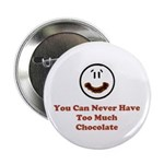 """You Can Never Have Too Much C 2.25"""" Button (1"""