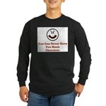 You Can Never Have Too Much C Long Sleeve Dark T-S