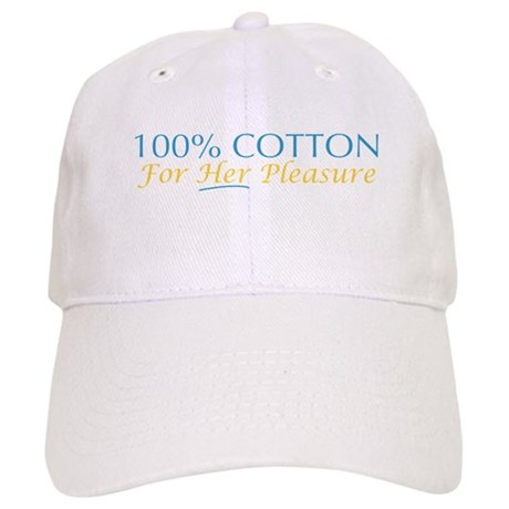 100% Cotton for Her Pleasure Cap