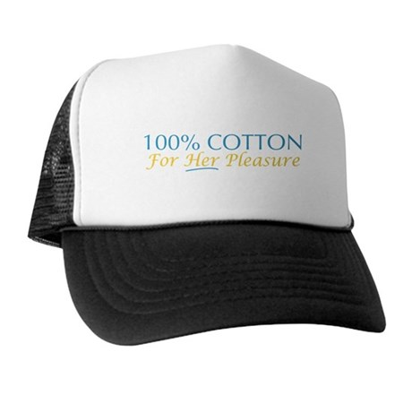 100% Cotton for Her Pleasure Trucker Hat