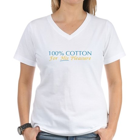 100% Cotton For His Pleasure Womens V-Neck T-Shir