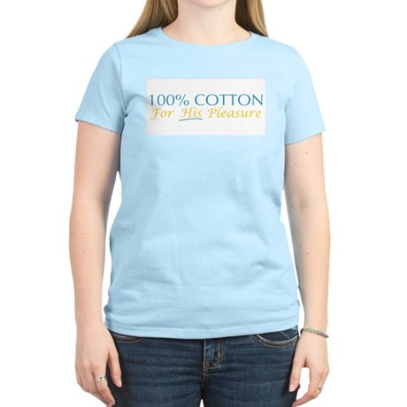 100% Cotton For His Pleasure Womens Light T-Shirt