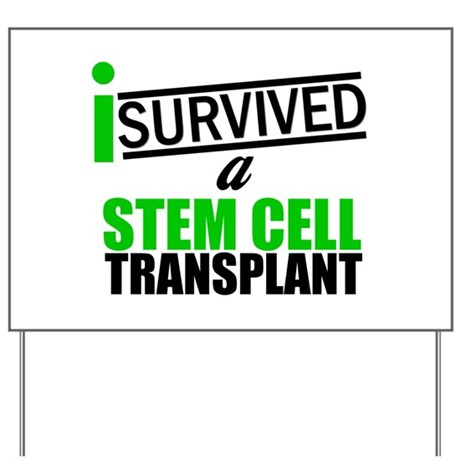 StemCellTransplant Survivor Yard Sign