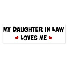 Daughter In Law loves me Bumper Sticker