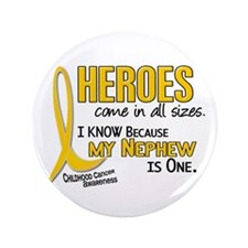 "Heroes All Sizes 1 (Nephew) 3.5"" Button"