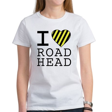 I Love Road Head Womens T-Shirt
