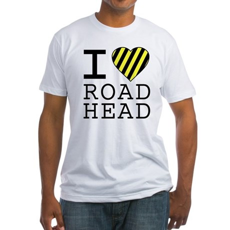 I Love Road Head Fitted T-Shirt