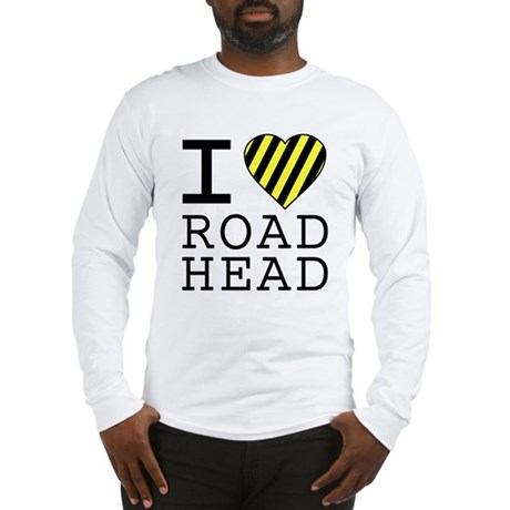 I Love Road Head Long Sleeve T-Shirt