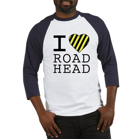 I Love Road Head Baseball Jersey