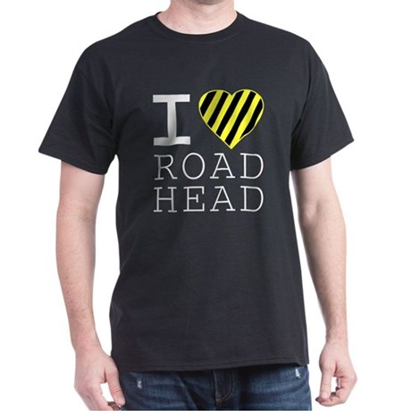 I Love Road Head T-Shirt