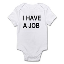 I HAVE A JOB Infant Bodysuit