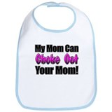 My Mom can Choke Out your Mom Bib