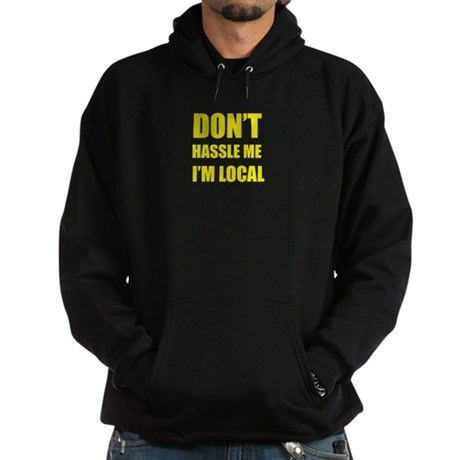 Don't Hassle Locals Hoodie (dark)