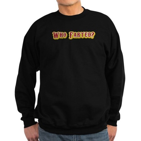 Who Farted? Sweatshirt (dark)