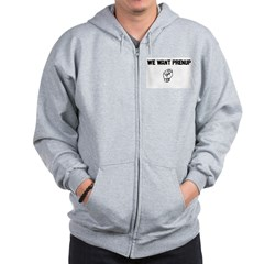 We Want Prenup Zip Hoodie