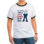 A LITTLE SEAMAN on My Shirt -Men's Ringer T