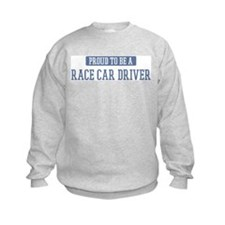 Proud to be a Race Car Driver Sweatshirt