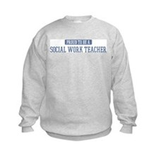 Proud to be a Social Work Tea Sweatshirt