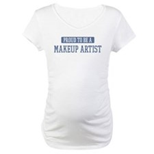 Proud to be a Makeup Artist Shirt