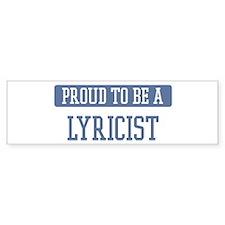 Proud to be a Lyricist Bumper Sticker (50 pk)