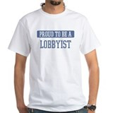 Proud to be a Lobbyist Shirt