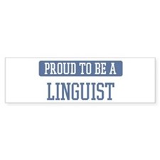 Proud to be a Linguist Bumper Car Sticker