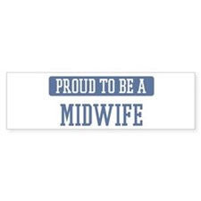 Proud to be a Midwife Bumper Stickers