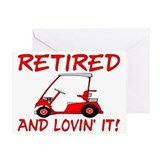 Retired And Lovin' It Greeting Card