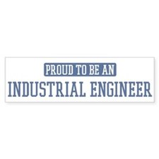 Proud to be a Industrial Engi Bumper Sticker