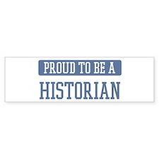 Proud to be a Historian Bumper Bumper Sticker